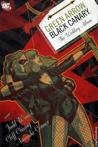 Green Arrow/Black Canary, Volume 1: The Wedding Album by André Coelho, Cliff Chiang, Amanda Conner, Judd Winick