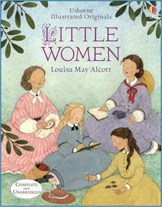 Usborne Illustrated Originals Little Women by Louisa May Alcott