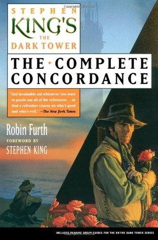 Stephen King's The Dark Tower: The Complete Concordance by Robin Furth, Stephen King