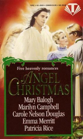 Angel Christmas by Mary Balogh, Marilyn Campbell, Carole Nelson Douglas, Patricia Rice, Emma Merritt