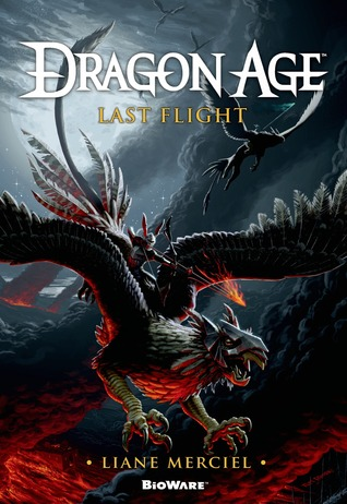 Dragon Age: Last Flight by Liane Merciel