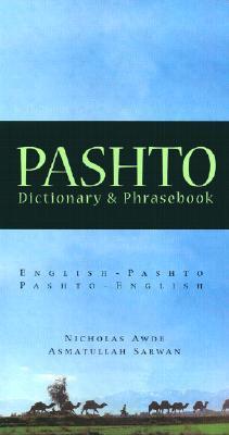 Pashto Dictionary & Phrasebook: Pashto-English English-Pashto (Hippocrene Dictionary & Phrasebooks) by Asmatullah Sarwan, Nicholas Awde