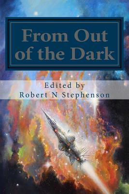 From Out of the Dark by Robert N. Stephenson