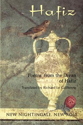 New Nightingale, New Rose by Hafiz of Shiraz