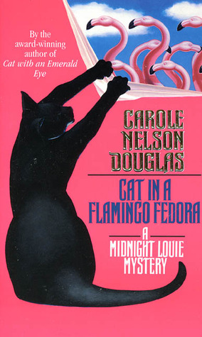 Cat in a Flamingo Fedora by Carole Nelson Douglas