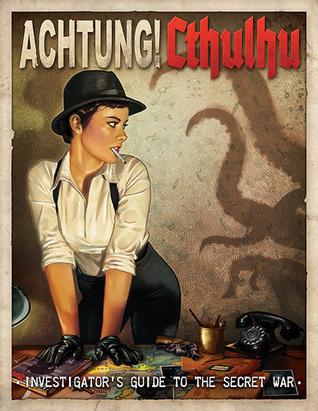 Achtung! Cthulhu: Investigator´s Guide to the Secret War (Savage Worlds RPG) by Dim Martin, Sarah Newton, Adam Crossingham, Dave Blewer, Lynne Hardy, Chris Birch, Alex Bund, Mathew Pook, Pintureiro