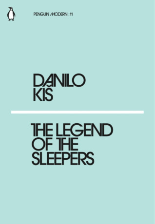 The Legend of the Sleepers by Danilo Kiš