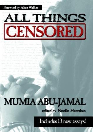 All Things Censored by Alice Walker, Noelle Hanrahan, Mumia Abu-Jamal
