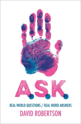 A.S.K.: Real World Questions / Real Word Answers by David Robertson