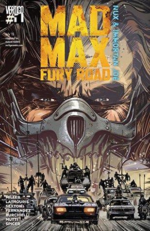 Mad Max: Fury Road: Nux & Immortan Joe #1 by Nico Lathouris, Mike Spicer, Leandro Fernández, Andrea Mutti, Mark Sexton, Riccardo Burchielli, George Miller