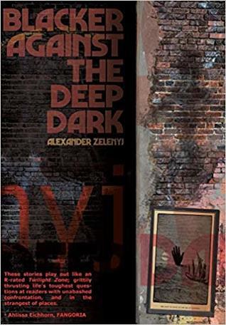 Blacker Against the Deep Dark by Alexander Zelenyj