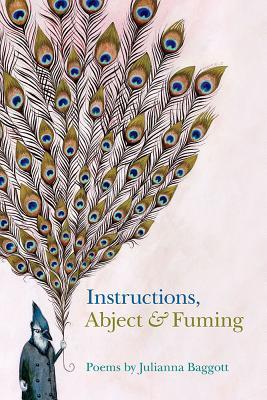 Instructions, Abject & Fuming by Julianna Baggott