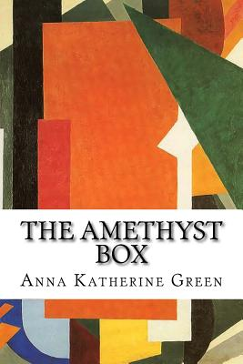 The Amethyst Box by Anna Katherine Green