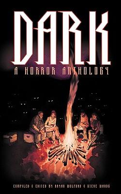 Dark: A Horror Anthology by Steve Wands, Casey Criswell, Matt R. Jones