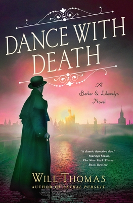 Dance with Death: A BarkerLlewelyn Novel by Will Thomas