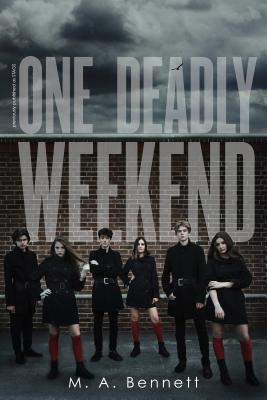 One Deadly Weekend by M.A. Bennett