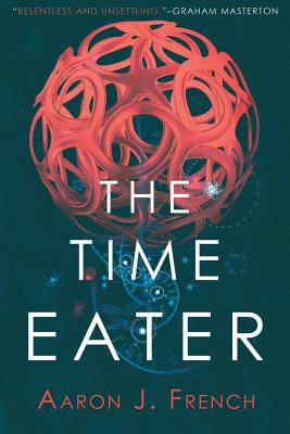 The Time Eater by Aaron J. French
