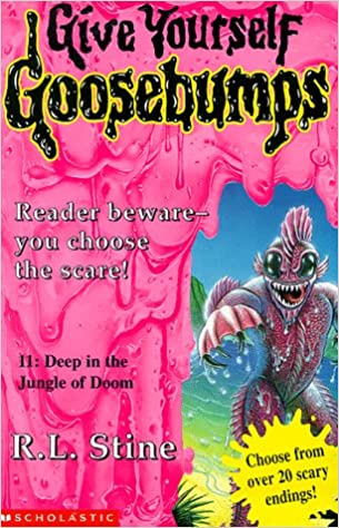 Give Yourself Goosebumps. 11: Deep in the Jungle of Doom. by R.L. Stine