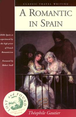 A Romantic in Spain by Theophile Gautier