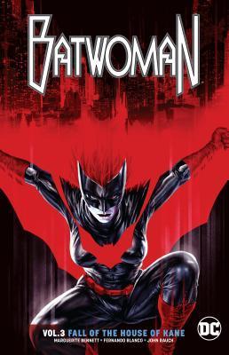 Batwoman, Vol. 3: The Fall of the House of Kane by Marguerite Bennett, Scott Godlewski, Fernando Blanco, John Rouch