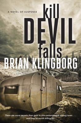 Kill Devil Falls: A Novel of Suspense by Brian Klingborg