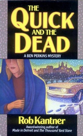 The Quick and the Dead by Rob Kantner