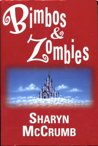 Bimbos & Zombies: Bimbos of the Death Sun / Zombies of the Gene Pool by Sharyn McCrumb