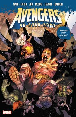 Avengers: No Road Home by Al Ewing, Mark Waid, Paco Medina, Sean Izaakse, Jim Zub, Yasmine Putri