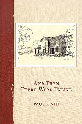 And Then There Were Twelve by Paul Cain