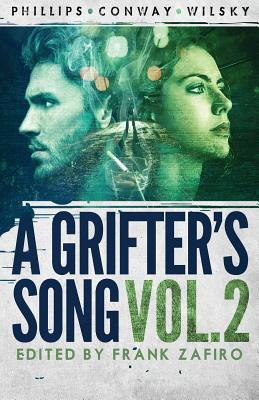 A Grifter's Song Vol. 2 by Colin Conway, Gary Phillips, Jim Wilsky