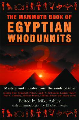 The Mammoth Book of Egyptian Whodunnits by Lauren Haney, Lynda S. Robinson, Mike Ashley, Elizabeth Peters