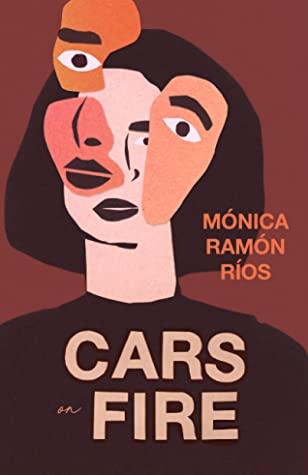 Cars on Fire by Mónica Ramón Ríos, Robin Myers
