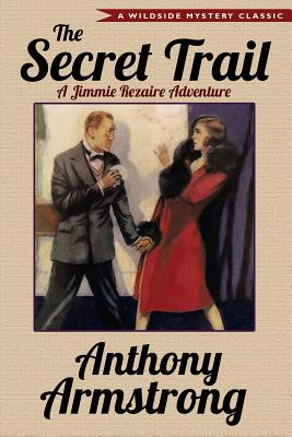 The Secret Trail (Jimmy Rezaire #2) by Anthony Armstrong