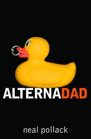Alternadad by Neal Pollack
