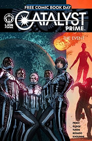 Catalyst Prime: The Event (FCBD) by Jessica Kholinne, Will Rosado, Marco Turini, Joe Illidge, Christopher J. Priest