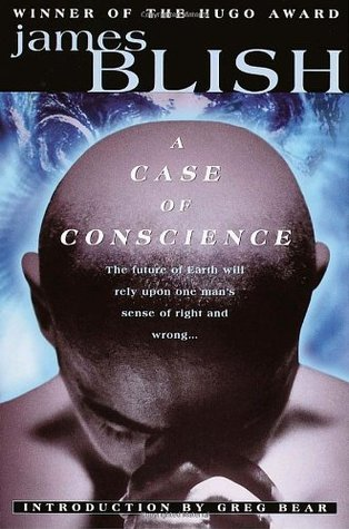A Case of Conscience by Greg Bear, James Blish