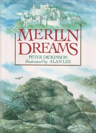 Merlin Dreams by Alan Lee, Peter Dickinson