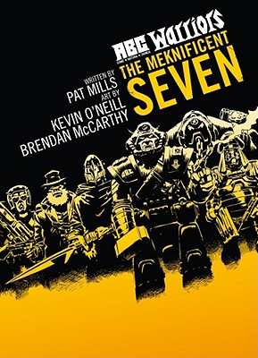 ABC Warriors: Meknificent Seven by Pat Mills
