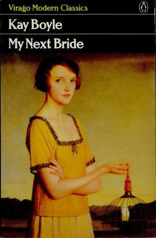 My Next Bride by Kay Boyle