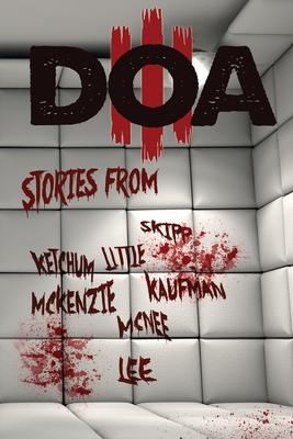 D.O.A. III: Extreme Horror Anthology by Ryan Harding, Blood Bound Books, Jeff Strand