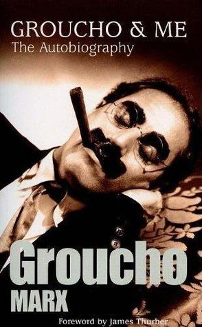 Groucho & Me: The Autobiography by Groucho Marx, James Thurber