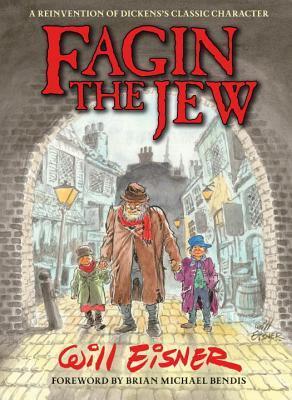 Fagin The Jew 10th Anniversary Edition by Diana Schutz, Will Eisner