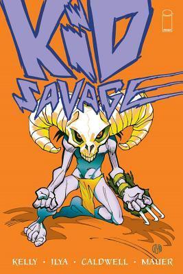 Kid Savage, Volume 1 by ILYA, Joe Kelly