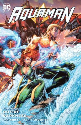 Aquaman, Volume 8: Out of Darkness by Vicente Cifuentes, Dan Abnett, Cullen Bunn