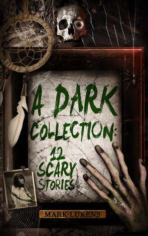 A Dark Collection by Mark Lukens