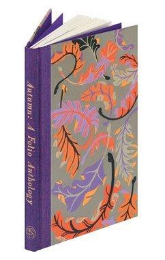 Autumn: A Folio Anthology by Henry David Thoreau, Edward Thomas, William Blake, Kathleen Jamie, Emily Brontë, Matsuo Bashō, Charles Dickens, Elinor Wylie, Alison Uttley, Sue Bradbury, Petra Börner, John Clare, Alexander Pushkin