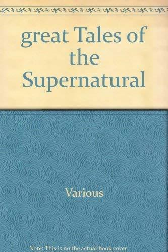 Great Tales Of The Supernatural by E.F. Benson, A.E. Coppard, Bram Stoker, Edgar Allan Poe, Ambrose Bierce, Guy de Maupassant