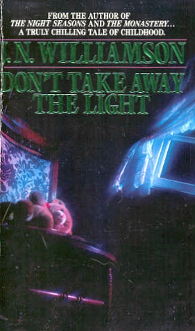 Don't Take Away the Light by J.N. Williamson