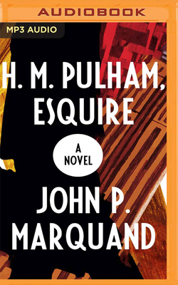 H.M. Pulham, Esquire by John P. Marquand