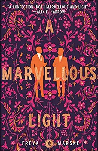 A Marvelous Light by Freya Marske